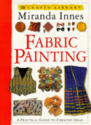 Fabric Painting (Crafts Library) (English and Spanish Edition): Miranda Innes