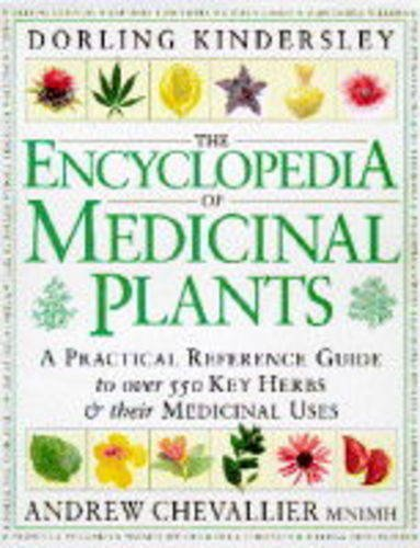 The Encyclopedia Of Medicinal Plants: Chevallier, Andrew