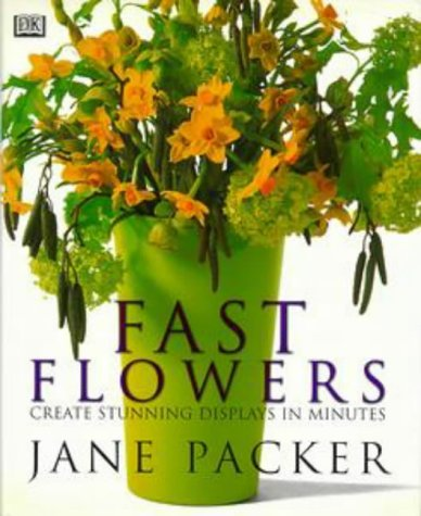 9780751303223: Jane Packer's Fast Flowers