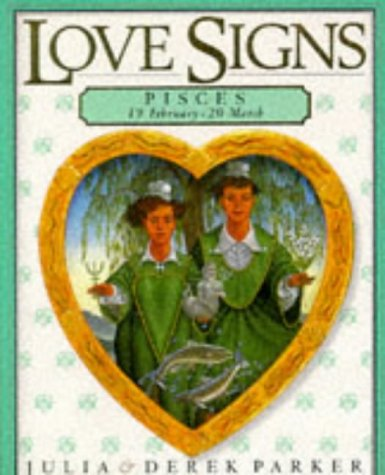 9780751303322: Love Signs (Pisces: 19 February - 20 March)