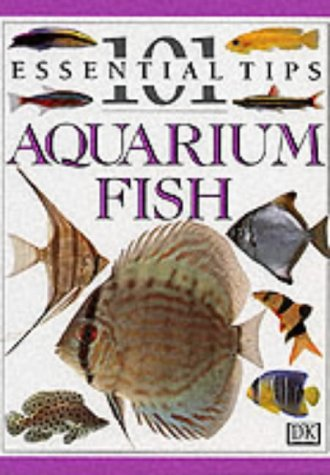 9780751303605: Aquarium Fish (101 Essential Tips)
