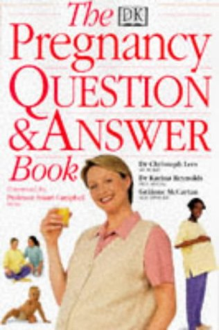 The Pregnancy Question and Answer Book: CHRISTOPH C. LEES, KARINA REYNOLDS, GRAINNE MCCARTAN