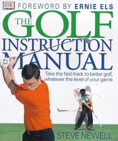 9780751304176: The Golf Instruction Manual: Take the Fast-track to Better Golf, Whatever the Level of Your Game