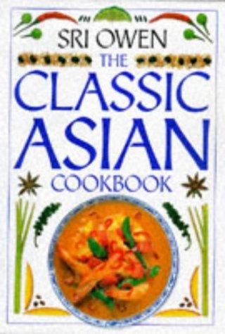 The Classic Asian Cookbook (Classic cookbook): Owen, Sri