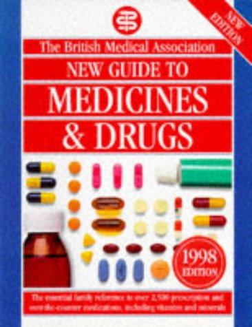 Bma New Guide to Medicines & Drugs: JOHN HENRY