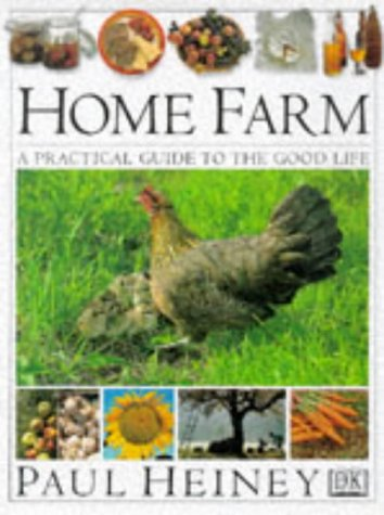 Home Farm: A Practical Guide to the: Heiney, Paul
