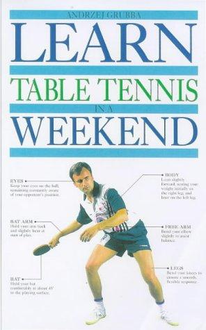 9780751304831: Learn Table Tennis in a Weekend (Learn in a weekend)