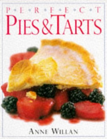 Pies and Tarts (Perfect Step-by-step Cookbooks) (0751304891) by Anne Willan