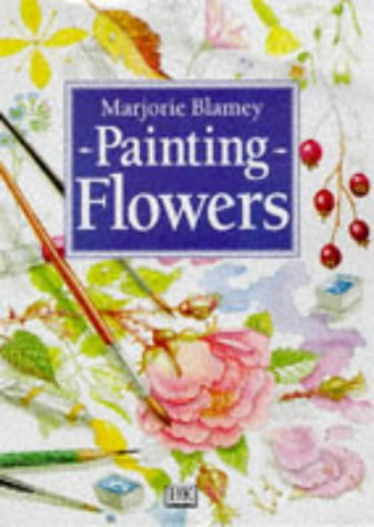 Painting Flowers (0751304956) by Marjorie Blamey