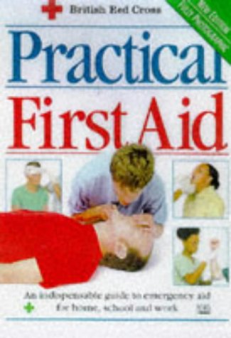 Practical First Aid: British Red Cross Society