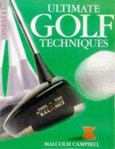 9780751305944: Ultimate Golf Techniques (DK Living) (English And Spanish  Edition)