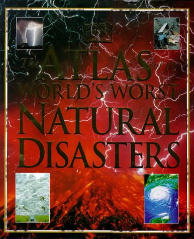 9780751306064: Atlas Of The World's Worst Natural Disa.