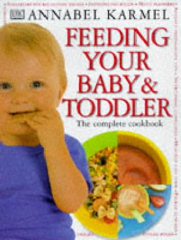 9780751306149: Feeding Your Baby and Toddler: The Complete Cookbook
