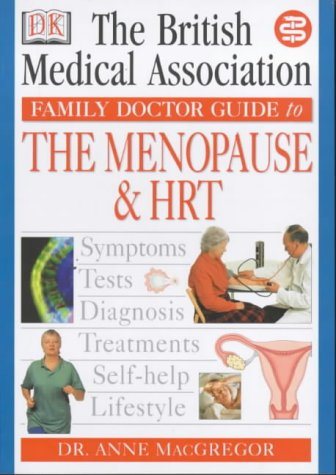 Menopause and HRT (BMA Family Doctor): MacGregor, Anne