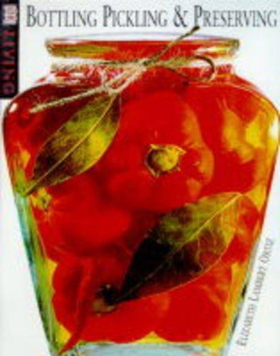 9780751306453: Bottling, Pickling and Preserving (DK Living)
