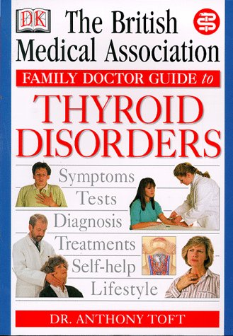 Thyroid Disorder (BMA Family Doctor) (0751306738) by Smith, Tony