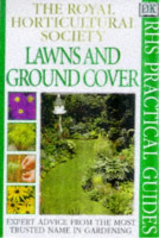 Lawns and Ground Cover (RHS Practical Guides): Royal Horticultural Society
