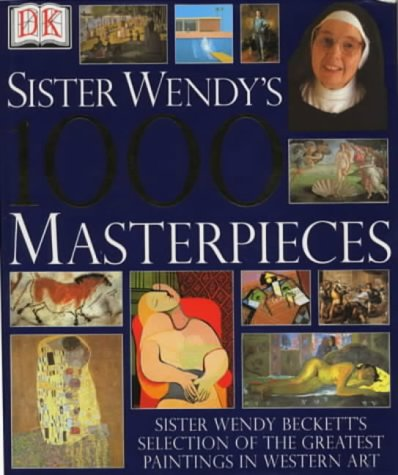 Sister Wendy's 1000 Masterpieces: Sister Wendy Beckett