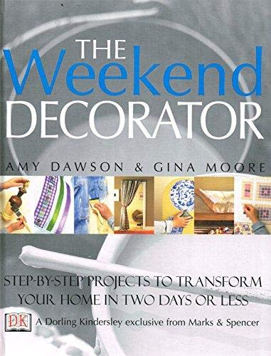 9780751308068: The Weekend Decorator (M& s Exclusive)