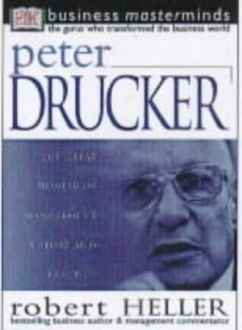 Business Masterminds: Peter Drucker: Robert Heller