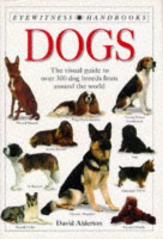 Eyewitness Handbooks: DOGS.: Alderton, David.