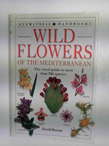 Eyewitness Handbook : Wild Flowers of the Mediterranian