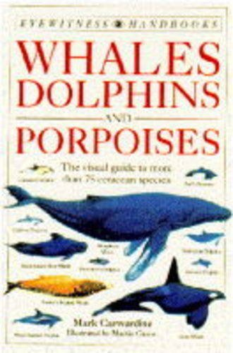 9780751310306: Whales, Dolphins and Porpoises (Eyewitness Handbooks)