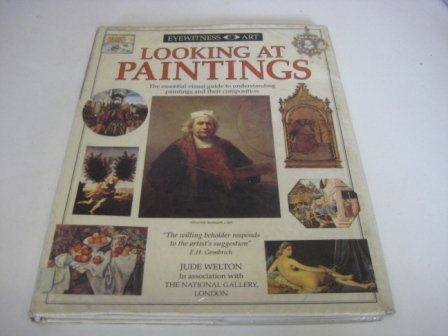 Looking at Paintings (Eyewitness Art) (0751310484) by Welton, Jude; Cole, Alison