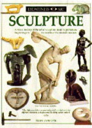 9780751310498: Sculpture (Eyewitness Art)