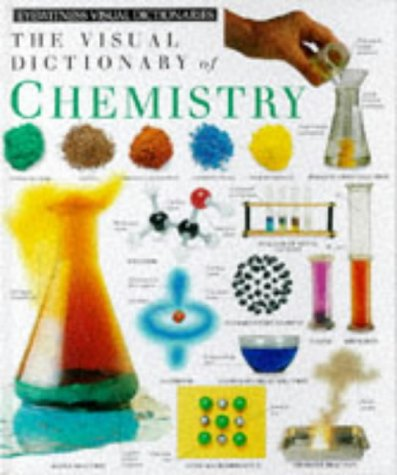 9780751310641: Visual Dictionary of Chemistry (Eyewitness Visual Dictionaries)