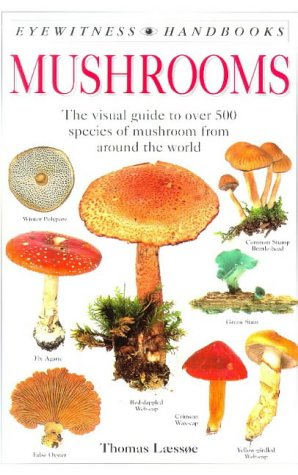 9780751310702: Mushrooms: The Visual Guide to More than 500 Species of Mushroom From Around the World (Eyewitness Handbooks)