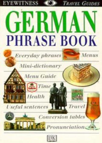 9780751310733: German (Eyewitness Travel Guides Phrase Books)