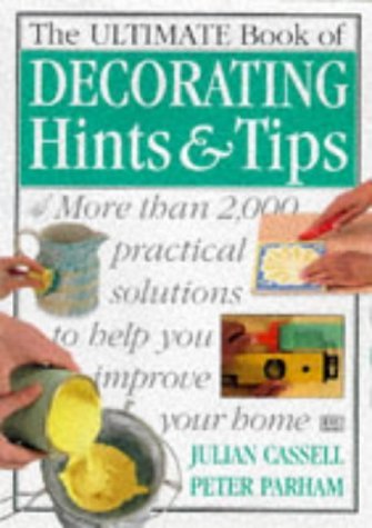 9780751310917: Ultimate Book of Decorating Hints and Tips (The Ultimate)