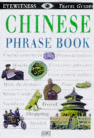 9780751311013: Chinese (Eyewitness Travel Guides Phrase Books)