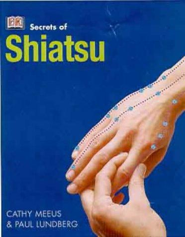 Secrets of: Shiatsu: Meeus, Cathy