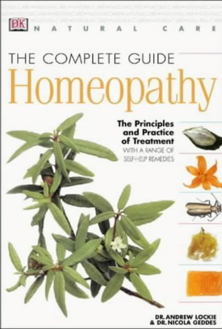 9780751312089: The Complete Guide to Homeopathy: The Principles and Practice of Treatment (Natural Care Handbook)