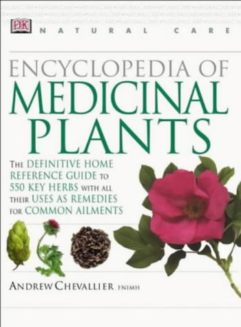 9780751312096: Encyclopedia of Medicinal Plants: The Definitive Home Reference Guide to 550 Key Herbs (Natural Care Handbook)