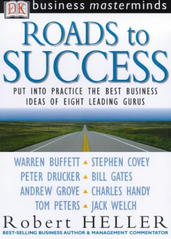 9780751312386: Roads to Success in Business: Eight Leading Gurus Whose Achievements Transformed the Business World