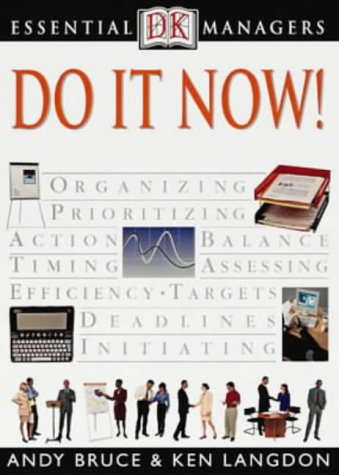 Do it Now! (Essential Managers): Bruce, Andrew, Langdon, Ken