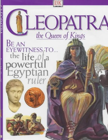 9780751313918: DK DISCOVERIES: CLEOPATRA THE QUEEN OF KINGS 1st Edition Cased