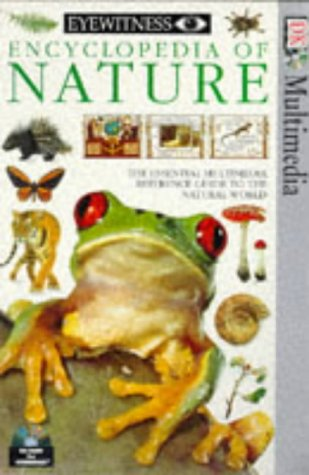 Eyewitness Encyclopedia of Nature: CD-Rom (Windows): The Essential Multimedia Reference Guide to ...
