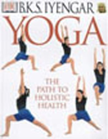9780751321678: Yoga: The Path to Holistic Health