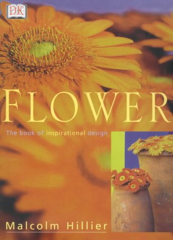 9780751327274: Flowers: The Book of Inspirational Design