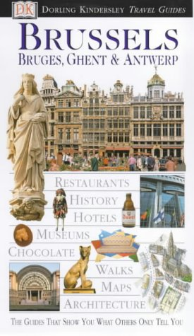 DK Eyewitness Travel Guides: Brussels: Bruges, Ghent and Antwerp (Eyewitness Travel Guides)