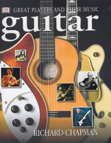 Guitar: Great Players and their Music - Chapman, Richard