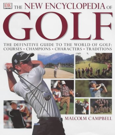 New (The) Encyclopedia of Golf: Campbell, Malcolm w/foreword