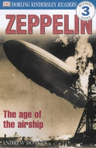 9780751328523: Zeppelin - The Age of the Airship (DK Readers Level 3)