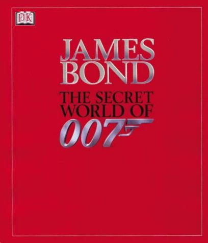 9780751328608: BOND: SECRET WORLD OF 007, DK-POP CULTURE: The Secret World of 007