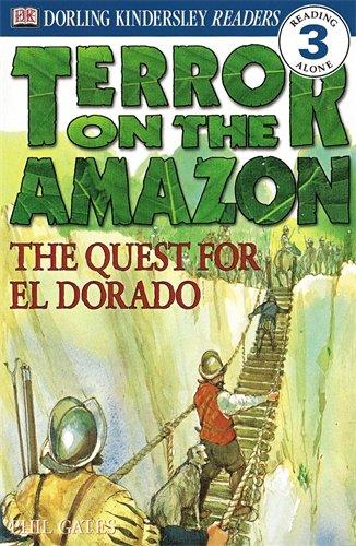 9780751329322: Terror on the Amazon - The Quest for El Dorado (DK Readers Level 3)