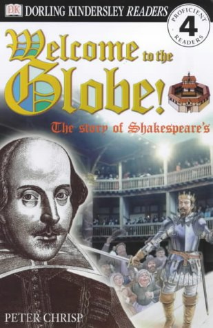 9780751329339: Welcome to The Globe: The Story of Shakespeare's Theatre (DK Readers Level 4)